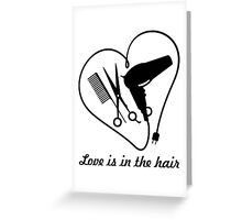 Love is in the hair Greeting Card