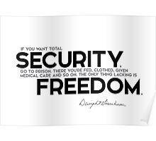 if you want total security, go to prison - eisenhower Poster