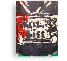 Does the TV show REAL LIFE? Canvas Print