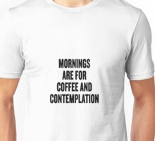 """Stranger Things """"Mornings are for coffee and contemplation"""" Unisex T-Shirt"""