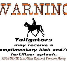 Warning Tailgators may receive a complimentary kick and/or splash of fertilizer by MuleSense