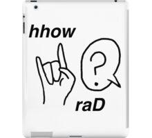 hhow raD! iPad Case/Skin
