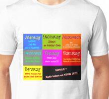 Schule? Dafür haben wir keine Zeit! Mo, Di, Mi, Do, Fr, Sa & So Unisex T-Shirt