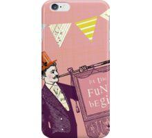 Let the Fun Begin! iPhone Case/Skin