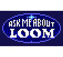 ASK ME ABOUT LOOM - THE SECRET OF MONKEY ISLAND Photographic Print