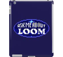 ASK ME ABOUT LOOM - THE SECRET OF MONKEY ISLAND iPad Case/Skin