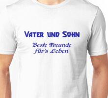 Vater& Sohn - Beste Freunde für's Leben Unisex T-Shirt