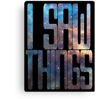 I saw things . I've seen things you people wouldn't believe - Blade Runner Canvas Print