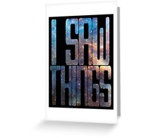 I saw things . I've seen things you people wouldn't believe - Blade Runner Greeting Card