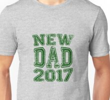 New Dad in 2017 Unisex T-Shirt