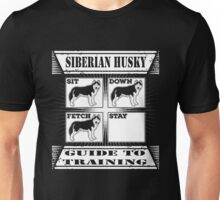 Husky - Siberian Husky Guide To Training T-shirts Unisex T-Shirt