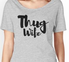 Thug Wife Brush Women's Relaxed Fit T-Shirt