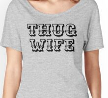Thug Wife antique  Women's Relaxed Fit T-Shirt