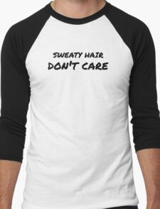 Sweaty Hair Don't Care - Black Text Men's Baseball ¾ T-Shirt