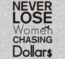 Never Lose Women Chasing Dollars | Fresh Thread Shop by FreshThreadShop