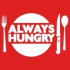 Always Hungry [Dinner] [White]   Stay Hungry Stay Foolish Shirts by FreshThreadShop