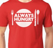 Always Hungry [Dinner] [White] | Stay Hungry Stay Foolish Shirts Unisex T-Shirt
