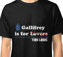 Gallifrey is for Lovers Classic T-Shirt