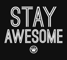Stay Awesome | Fresh Thread Shop by FreshThreadShop
