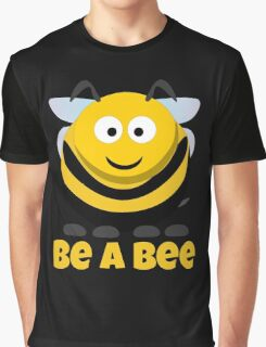 Be A Bee Cool Cute Funny Cartoon T-Shirts and Gifts Graphic T-Shirt