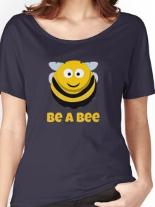 Be A Bee Cool Cute Funny Cartoon T-Shirts and Gifts Women's Relaxed Fit T-Shirt