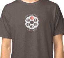 Do you feel lucky? Classic T-Shirt