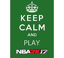 KEEP CALM AND PLAY NBA 2K17 Photographic Print