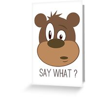 Cool Cute Cartoon Funny Bear Confused Say What T-Shirts and Gifts Greeting Card