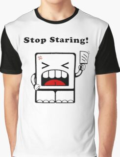 Stop Staring!! Graphic T-Shirt