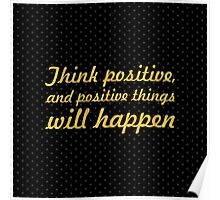 Think positive... Inspirational Quote (Square) Poster