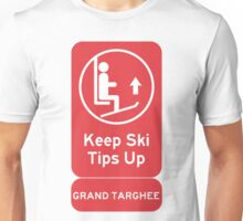 Ski Tips Up! Time to ski! Grand Targhee! Unisex T-Shirt