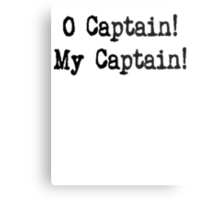 Oh Captain, My Captain! Metal Print