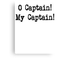 Oh Captain, My Captain! Canvas Print
