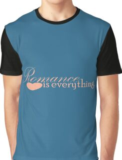Romance is everything Graphic T-Shirt