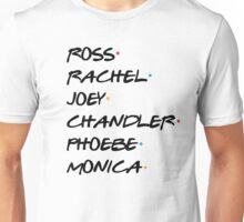 Friends Title – Ross, Rachel, Joey, Chandler, Monica, Phoebe Unisex T-Shirt