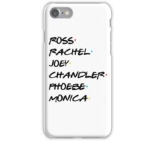 Friends Title – Ross, Rachel, Joey, Chandler, Monica, Phoebe iPhone Case/Skin