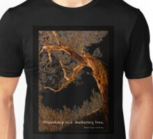 Friendship is a sheltering tree Unisex T-Shirt