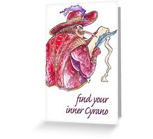 Find your inner Cyrano! Greeting Card