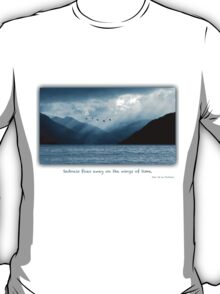 Sadness flies away on the wings of time.                                                                                            Jean de La Fontaine T-Shirt