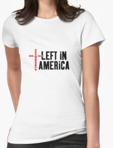 Left In America Fundraiser (black + red imprint) Womens Fitted T-Shirt