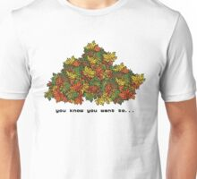you know you want to... Unisex T-Shirt