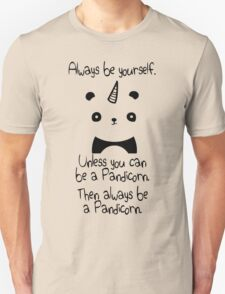Be A Pandicorn Be Yourself Unisex T-Shirt