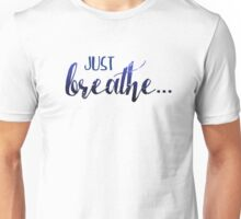 Just Breathe - design by Cat Helms Unisex T-Shirt