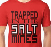Trapped in the Salt Mines Unisex T-Shirt