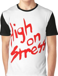 High On Stress T-Shirt Graphic T-Shirt