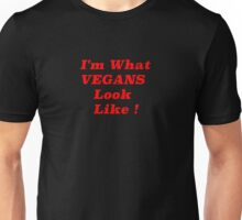 What VEGANS Look Like Unisex T-Shirt