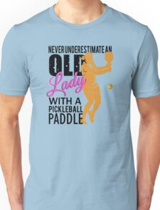 Never Underestimate an Old Lady with a Pickleball Paddle Unisex T-Shirt