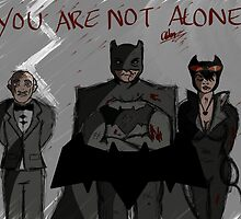 You Are Not Alone by CarinaDrawings