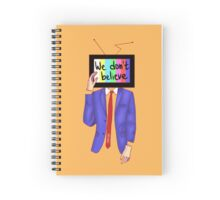 we don't believe what's on tv Spiral Notebook