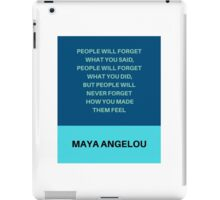 PEOPLE WILL FORGET WHAT YOU SAID iPad Case/Skin